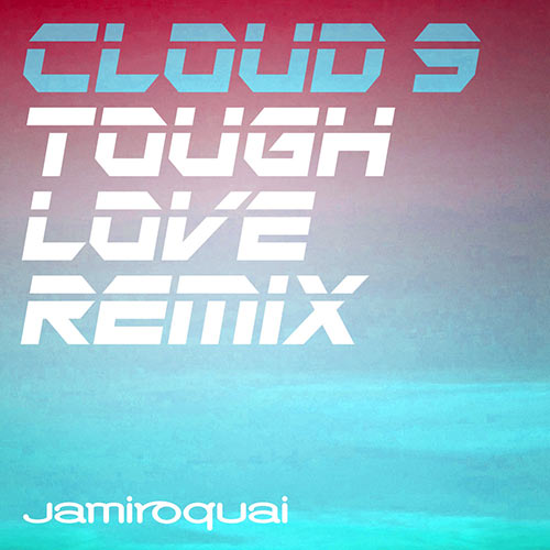 Cloud 9 (Tough Love Remix)