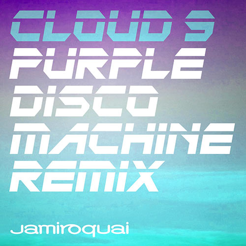 Cloud 9 (Purple Disco Machine Remix)
